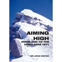 Aiming High: Overland to the Himalayas in 1971