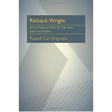 Richard Wright: An Introduction to the Man and His Works (Critical Essays in Modern Literature)