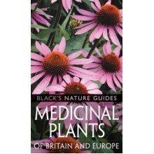 Medicinal Plants of Britain and Europe