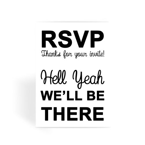 RSVP Hell Yeah We'll Be There Greeting Card