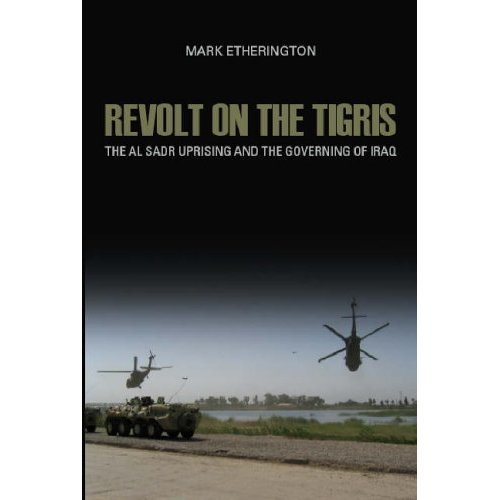 Revolt on the Tigris: The Sadr Uprising and Governing Iraq (Crises in World Politics)