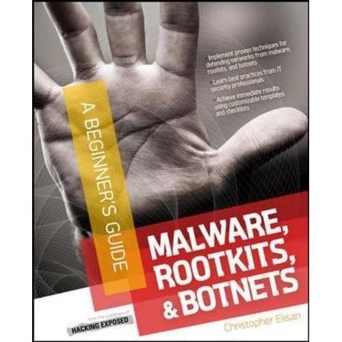 Malware, Rootkits & Botnets A Beginner's Guide