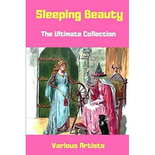 Sleeping Beauty: The Ultimate Collection