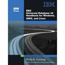 DB2: Universal Database Handbook for Windows and Unix Linux8 (IBM Press Series--Information Management)