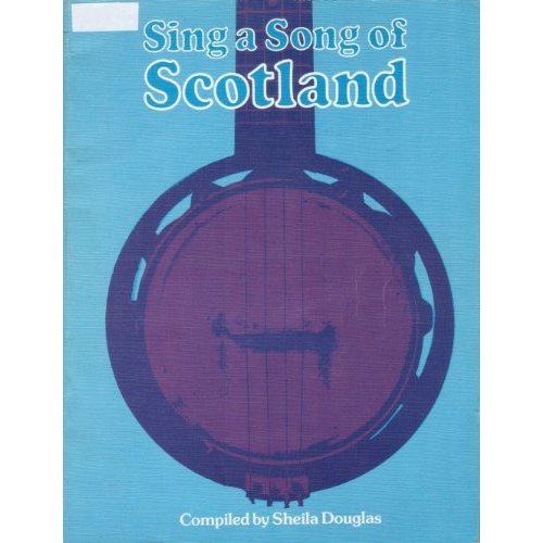 Sing a Song of Scotland