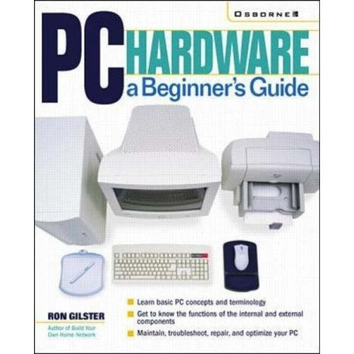 Pc Hardware: a Beginner's Guide