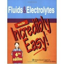 Fluids and Electrolytes Made Incredibly Easy! (incredibly Easy! Series)