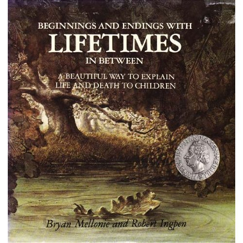 Beginnings and Endings with Lifetimes in Between: Beautiful Way to Explain Life and Death to Children